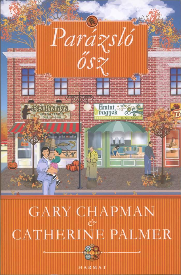 Gary Chapman- Catherine Palmer: Parázsló ősz